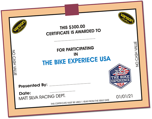 Vanson's The Bike Experience $300.00 coupon